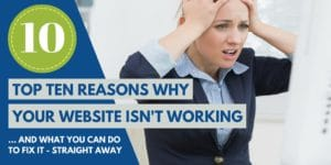 Top Ten Reasons Why Your Website Is Not Working